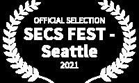 OFFICIAL SELECTION - SECS FEST - Seattle - 2021